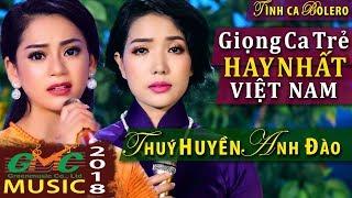 Hai Giọng ca Bolero Trẻ Đẹp hát Nhạc Vàng Hay Nhất Việt Nam - Thuý Huyền, Anh Đào