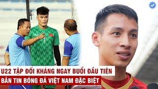 VN Sports (Đặc biệt) | U22 VN tập buổi đầu như hack thể lực, Hùng Dũng tự tin: VN không sợ Thái Lan