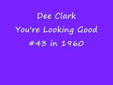 Dee Clark - YOU'RE LOOKING GOOD