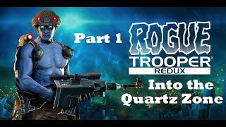 Rogue Trooper Redux Part 1 - Into the Quartz Zone