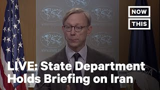 State Department Holds Briefing on Iran | LIVE | NowThis