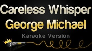 George Michael - Careless Whisper (Karaoke Version)