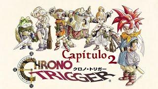 El Mundo Absurdo De los #Videojuegos CHRONO TRIGGER® #Steam Versión con @FGSM Capitulo 2