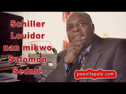 SHILLER LOUIDOR nan mikwo Salomon Sedmé - Eske Doktè Louidor anvi DYALOGE?