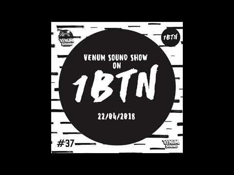 Venum Sound Radio Show #37 (22 April 2018)