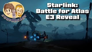 Starlink: Battle for Atlas E3 Reveal - #CUPodcast
