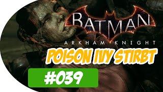 BATMAN: ARKHAM KNIGHT [#039] ★ Poison Ivy stirbt ★ Let