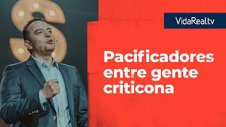 Pacificadores entre gente criticona. | Pacificadores | Pastor Rony Madrid