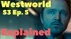 Westworld Season 3 Episode 5 Explained