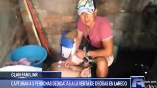 CAPTURAN A MIEMBROS DE UNA FAMILIA DEDICADA A LA VENTA DE DROGAS - Antena Norte Noticias