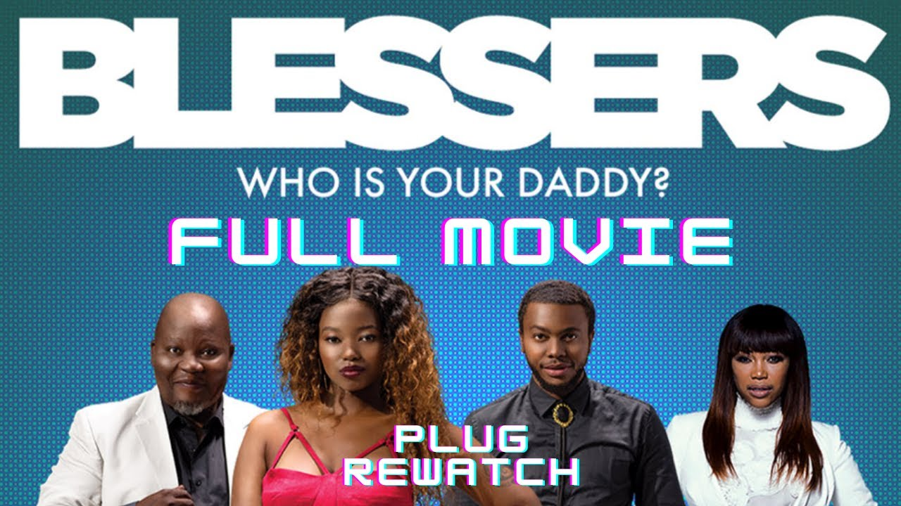 Download BLESSERS FULL MOVIE  , SOUTH AFRICAN MOVIES,  PLUG REWATCH , NEW MOVIES 2021
