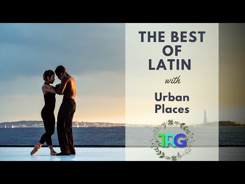 The Best of Latin Music Bossa Nova | Cuban Instrumental Salsa, Bachata, Jazz with Urban Places