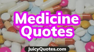 Notable And Famous Medicine Quotes