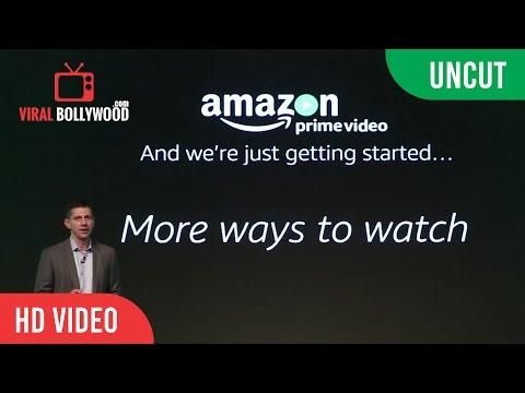UNCUT -  Amazon Prime Video Launch   Amazon India