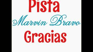 Marvin Bravo - Gracias (Pista Original)