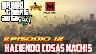 Grand Theft Auto 5 - Ep.12 - Haciendo Cosas Nachis - 2015 - PC - 60 FPS - Rockstar Games