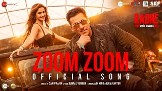 Zoom Zoom | Radhe - Your Most Wanted Bhai|Salman Khan,Disha Patani|Ash, Iulia V|Sajid Wajid|Kunaal V