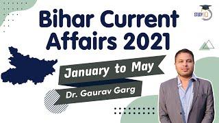 Bihar Current Affairs 2021 - January to May 2021 for BPSC, BSSC, Bihar SI, Bihar TET \u0026 other exams