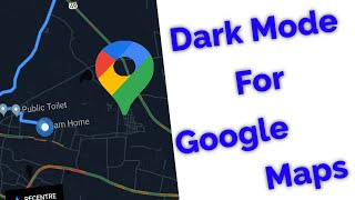 How To Enable Dark Mode(Night Mode) On Google Maps For All Android & IOS