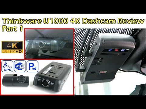 NEW THINKWARE U1000 4K Dashcam Full Review PART 1