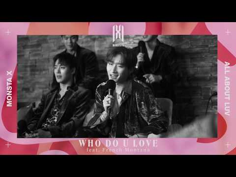 MONSTA X - WHO DO U LOVE (feat. French Montana)