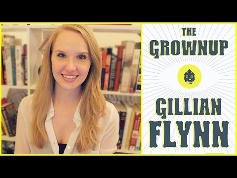 THE GROWNUP BY GILLIAN FLYNN  Book