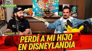 La Cotorrisa - Episodio 107 - Perdí a mi hijo en Disneylandia