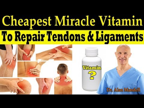 Cheapest Most Important Miracle Vitamin To Repair Tendons & Ligaments - Dr. Alan Mandell, DC