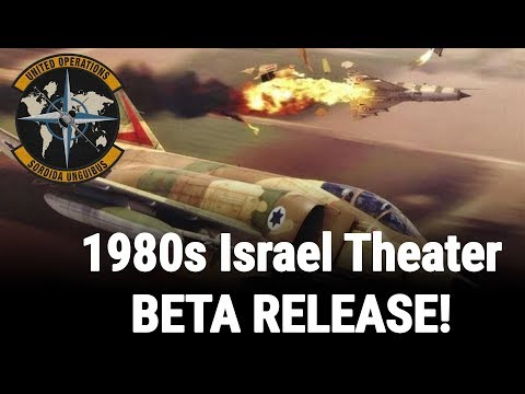 1980s Israel  Theater of Operations Beta Release!