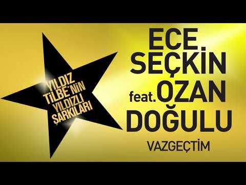 Ece Seçkin feat. Ozan Doğulu - Vazgeçtim (Yıldız Tilbe'nin Yıldızlı Şarkıları)