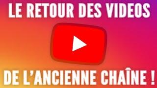 TOUTES LES VIDÉOS DE L'ANCIENNE CHAÎNE SONT DE RETOUR !