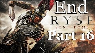 Ryse Son of Rome Gameplay Walkthrough Part 16 Ending (Xbox One 1080p)