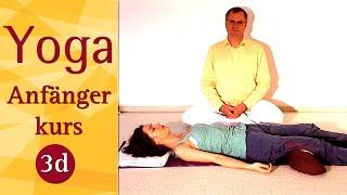 3 D - Klassische Yoga Tiefenentspannung (3. Woche) - Yoga Vidya Anfängerkurs