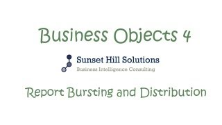 Business Objects 4x - Report Bursting and Distribution