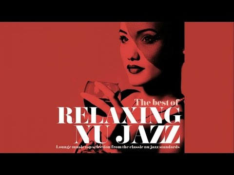 Top Acid Jazz - Relaxing Nu Jazz - Lounge Jazzy Chill Out Standards 90 Minutes Non Stop HQ