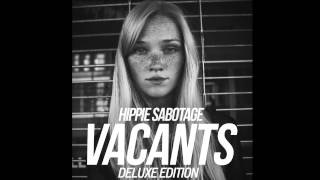 "Hippie Sabotage - ""Vacants (Deluxe Edition)"""