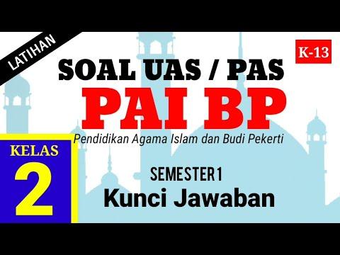 Soal UAS Agama Islam Kelas 2 Semester 1 ( Latihan PAS PAI BP ) dan Jawaban K13