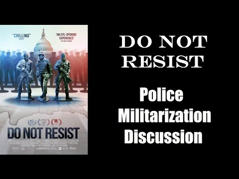 Do Not Resist Police Militarization Discussion