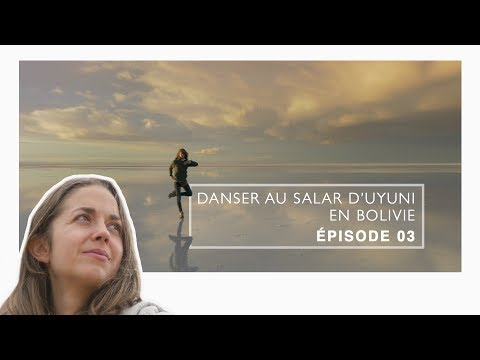 #03 Danser Au Salar D'Uyuni - Bolivie (documentaire Et Vlog)