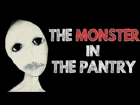 """""""The Monster In The Pantry"""" Creepypasta"""