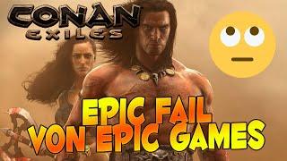 Conan Exiles: EPIC FAIL von Epic Games! 🙄