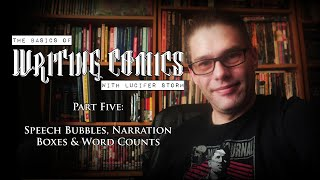 The Basics Of COMIC BOOK WRITING│Part FIVE Of SIX│Speech Bubbles, Narration Boxes & Word Counts