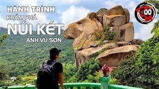 Hành trình khám phá Núi Két -  Anh Vũ Sơn / Zoom TV - Hành Trình Vạn Dặm