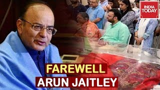 Farewell Arun Jaitley : Top Leaders Pay Homage To Arun Jaitley