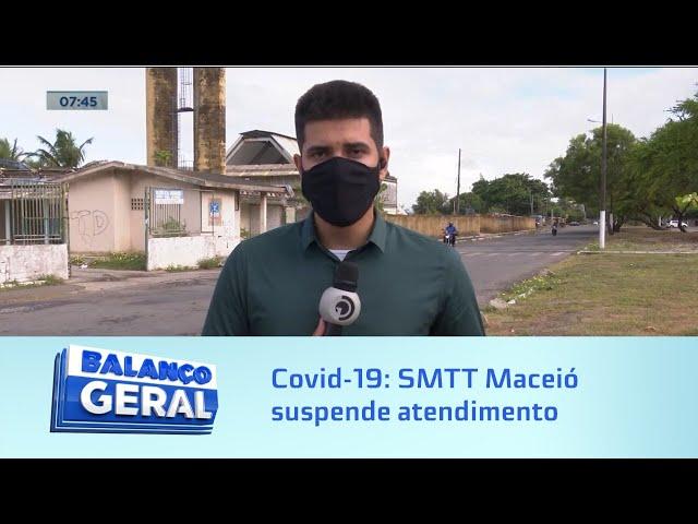 Covid-19: SMTT Maceió suspende atendimento após colaboração testarem positivo