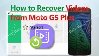 How to Recover Videos from Moto G5 Plus