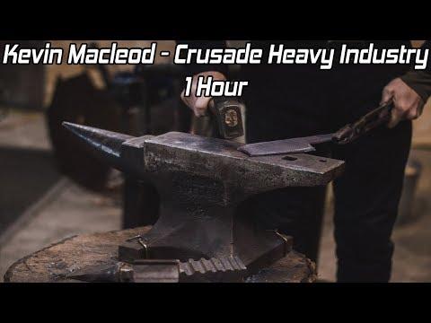 Kevin MacLeod - Crusade Heavy Industry - [1 Hour] [No Copyri