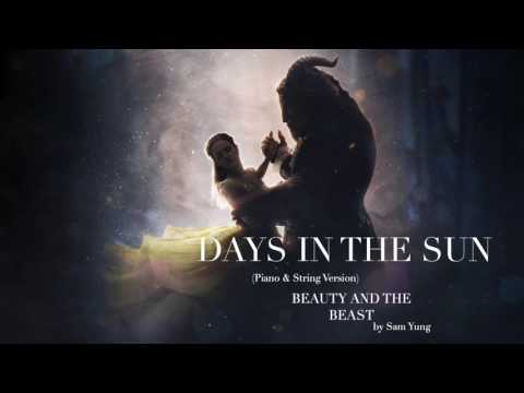 Days In The Sun (Piano & String Version) - Beauty and the Beast - by Sam Yung