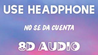 Ozuna, Daddy Yankee - No Se Da Cuenta (8D AUDIO)