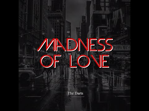 Madness Of Love - The DartS